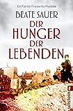 Der Hunger der Lebenden: Kriminalroman (Friederike Matthée ermittelt 2) (German Edition)