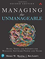 Managing the Unmanageable: Rules, Tools, and Insights for Managing Software People and Teams (2nd Edition)