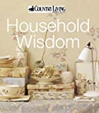 Country Living: Household Wisdom: Traditional Homemaking Tips for Modern Living