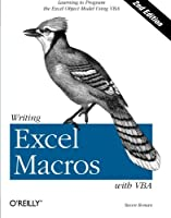 Writing Excel Macros with VBA: Learning to Program the Excel Object Model Using VBA