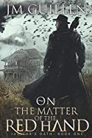 On the Matter of the Red Hand: A Steampunk Noir Adventure (Judicar's Oath)