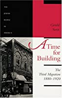 A Time for Building: The Third Migration 1880-1920 (Jewish People in America)