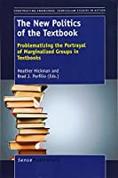 The New Politics of the Textbook: Problematizing the Portrayal of Marginalized Groups in Textbooks (Constructing Knowledge: Curriculum Studies in Action)