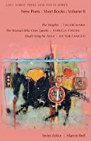 New Poets: Short Books: Heights, Woman who cries speaks, Death song for Africa (Lost Horse Press New Poets)