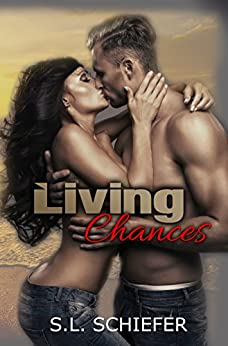 Living Chances (Unexpected Series Book 3) by [Schiefer, S.L.]