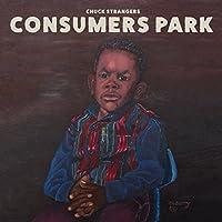 Consumers Park [Explicit]