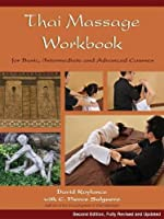 Thai Massage Workbook: For Basic, Intermediate, and Advanced Courses by David Roylance(2011-02-01)
