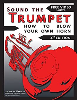 Sound the Trumpet (4th ed.): How to Blow Your Own Horn (Essential Trumpet Lessons 1-3 Book 123) by [Harnum, Jonathan]