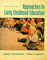 Approaches to Early Childhood Education (3rd Edition)