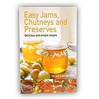 Easy Jams Chutneys & Preserves