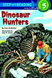 DINOSAUR HUNTERS (Step Into Reading/Step 4 Book)