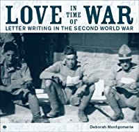 Love In Time Of War: Letter Writing in the Second World War (AUP Studies in Social & Cultural History series)