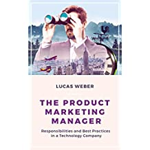 The Product Marketing Manager: Responsibilities and Best Practices in a Technology Company