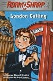 Adam Sharp #2: London Calling (A Stepping Stone Book(TM))