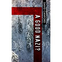A Good Nazi?: A WWII Novel -  can friendship survive evil?