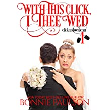 With This Click, I Thee Wed: an e-mail order bride sweet romance (ClickandWed.com Series Book 1)