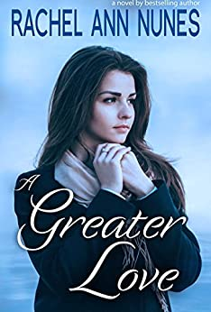 A Greater Love by [Nunes, Rachel Ann]