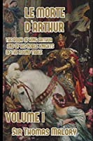 Le Morte D'Arthur, vol 1: King Arthur and of his Noble Knights of the Round Table