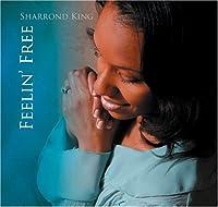 Feelin Free by Sharrond King