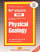 Physical Geology: Test Preparation Study Guide Questions and Answers (Act Proficiency Examination Program Ser. : Pep-56)