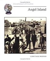 Angel Island (Cornerstones of Freedom)