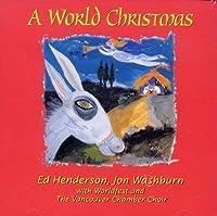 A World Christmas [ワールドコーラスコレクション] [from CANADA]