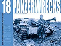Panzerwrecks 18: 18: German Armour 1944-45