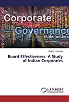 Board Effectiveness: A Study of Indian Corporates