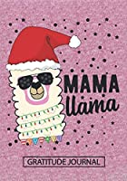Mama Llama - Gratitude Journal: Blank Lined Notebooks Christmas Mom ,Mothers,Parents Grandma,Step Mom ,Mommy life Xmas Gift For Favorite Mom