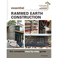 Essential Rammed Earth Construction: The Complete Step-by-step Guide (Sustainable Building Essentials)