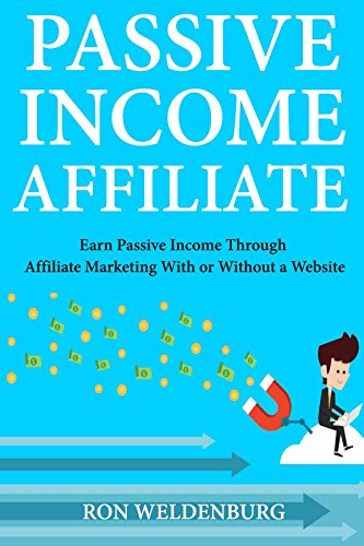 Passive Income Affiliate: Earn Passive Income Through Affiliate Marketing  With or Without a Website (English Edition)