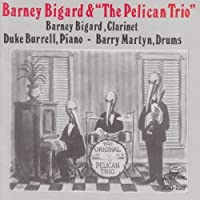 Barney Bigard & the Pelican Trio by BARNEY BIGARD (1994-08-10)