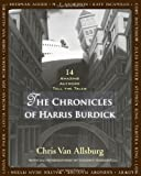 The Chronicles of Harris Burdick: Fourteen Amazing Authors Tell the Tales / With an Introduction by Lemony Snicket 画像
