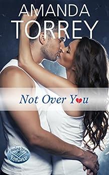 Not Over You (Healing Springs Book 1) by [Torrey, Amanda]