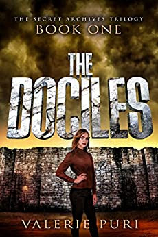 The Dociles (The Secret Archives Trilogy Book 1) by [Puri, Valerie]
