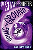The Shapeshifter: Going to Ground (Shapeshifter 3)