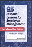 25 Essential Lessons for Employee Management: How to Protect Your Business