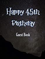 Happy 45th Birthday Guest Book: Cheers to 45 Years- notebook and Gift Log For Party Celebration and Keepsake Memories