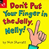 Don't Put Your Finger in the Jelly Nelly (Picture Hippo 2-5 Years) 画像