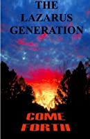 The Lazarus Generation Come Forth: The Death, Burial, and Resurrection of Your Dreams