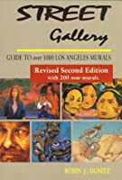 Street Gallery: Guide to 1000 Los Angeles Murals