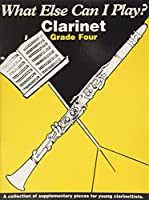 What Else Can I Play? Clarinet Grade 4