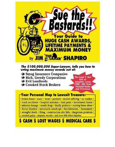Download Sue The Bastards!! Your Guide to HUGE CASH AWARDS & LIFETIME PAYMENTS & MAXIMUM MONEY (English Edition) B004WG3YE2
