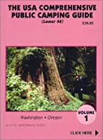 The U.S.A. Comprehensive Public Camping Guide: Washington, Oregon