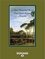 The More Beautiful World Our Hearts Know Is Possible: (Large Print 16pt)
