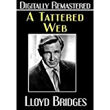 A Tattered Web - Digitally Remastered by Lloyd Bridges