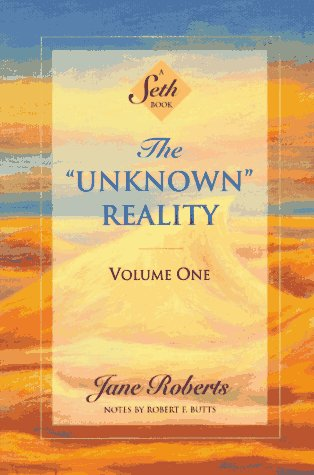 Unknown Reality (Seth, Seth Book.)