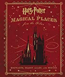 Harry Potter: Magical Places from the Films: Hogwarts, Diagon Alley, and Beyond