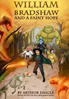 William Bradshaw and a Faint Hope (Volume 2) [並行輸入品]