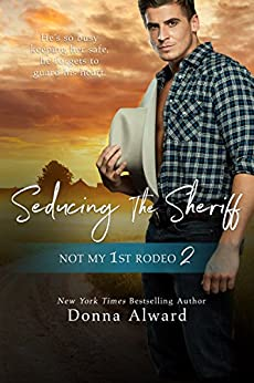 Seducing the Sheriff (Not My 1st Rodeo 2) by [Alward, Donna]